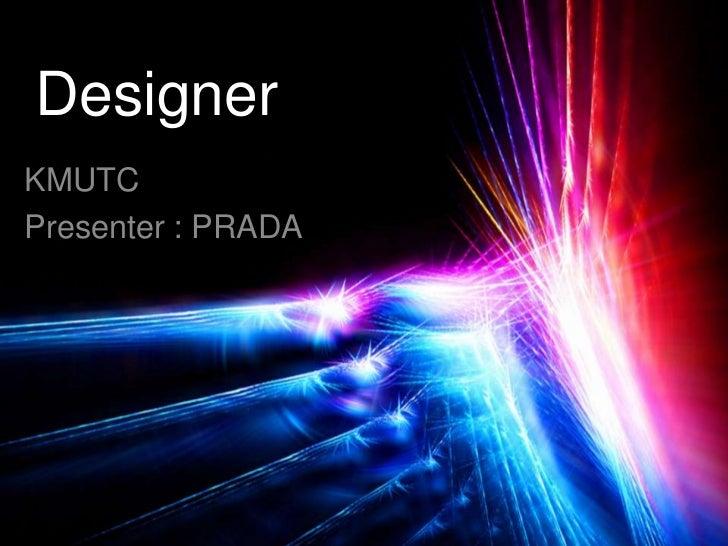 DesignerKMUTCPresenter : PRADA