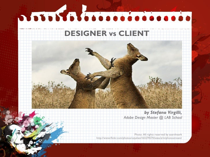DESIGNER vs CLIENT                                             by Stefano Virgilli,                            Adobe Desig...