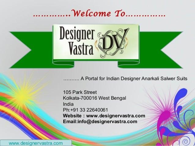 …………..Welcome To……………                         ………. A Portal for Indian Designer Anarkali Salwer Suits                     ...