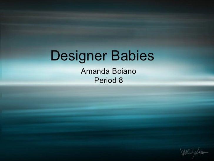 Designer Babies Amanda Boiano Period 8