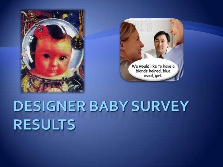 Designer Baby Survey Results<br />