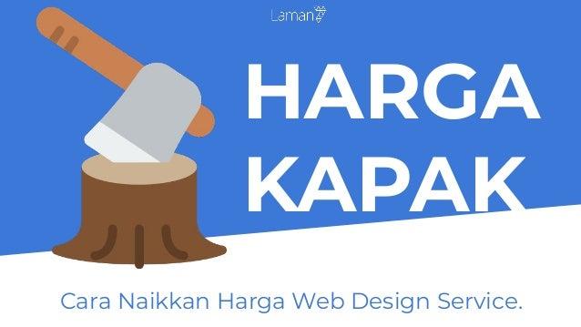 HARGA KAPAK Cara Naikkan Harga Web Design Service.