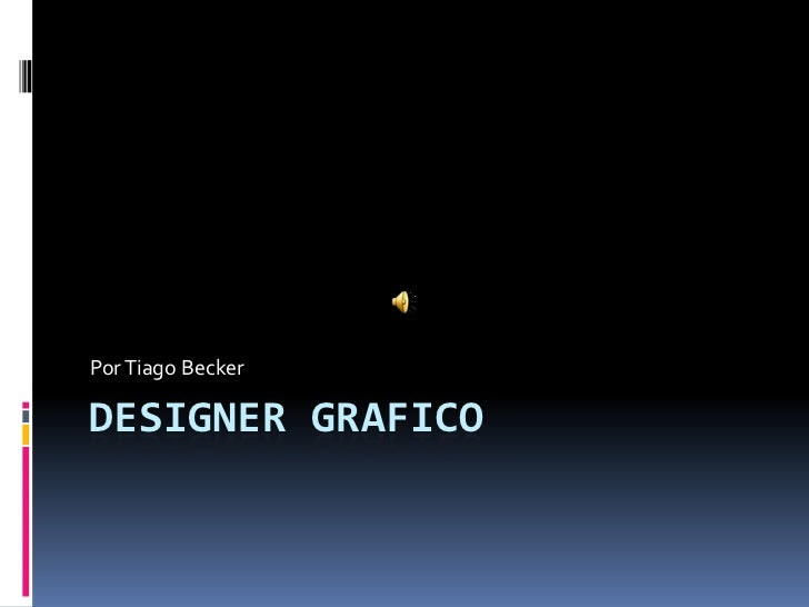 Designer Grafico<br />Por Tiago Becker<br />