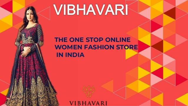 THE ONE STOP ONLINE WOMEN FASHION STORE IN INDIA