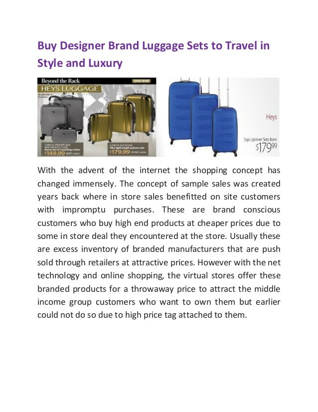 Buy Designer Brand Luggage Sets to Travel in Style and Luxury With the advent of the internet the shopping concept has cha...