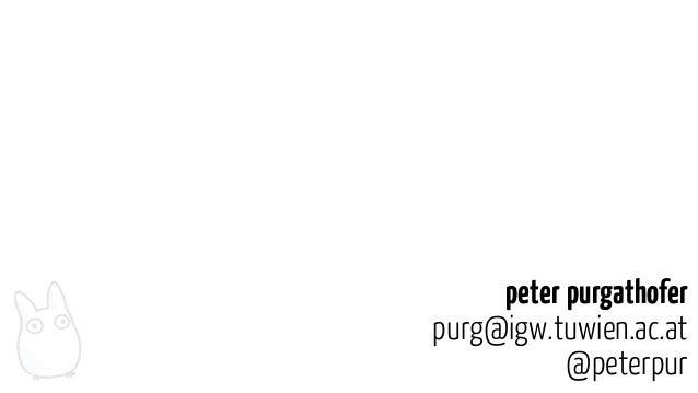 peter purgathoferpurg@igw.tuwien.ac.at           @peterpur