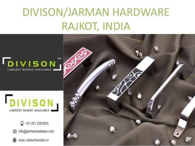 DIVISON/JARMAN HARDWARE RAJKOT, INDIA