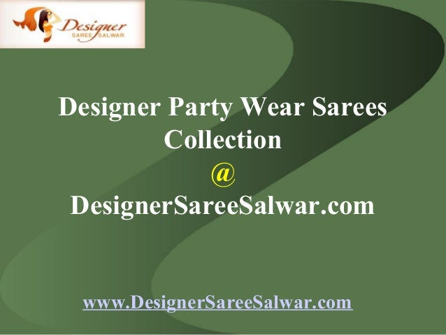 Designer Party Wear Sarees Collection @ DesignerSareeSalwar.com  www.DesignerSareeSalwar.com