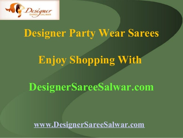 Designer Party Wear Sarees collection at DesignerSareeSalwar.com