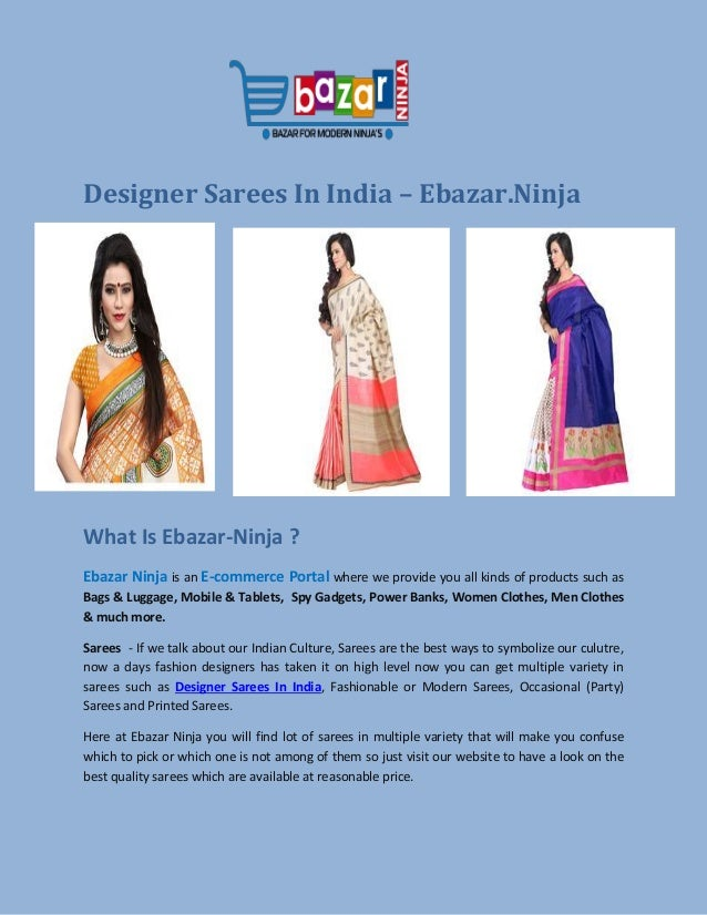 Designer Sarees In India – Ebazar.Ninja What Is Ebazar-Ninja ? Ebazar Ninja is an E-commerce Portal where we provide you a...