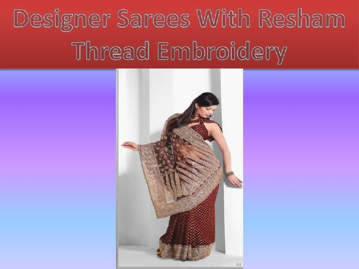 Designer Sarees With Resham Thread Embroidery<br />