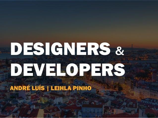 DESIGNERS & DEVELOPERS ANDRÉ LUÍS | LEIHLA PINHO