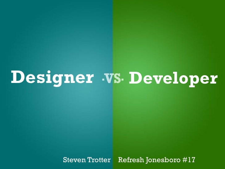 Designer              Developer         Steven Trotter Refresh Jonesboro #17