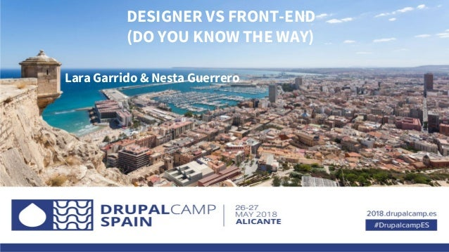 DESIGNER VS FRONT-END (DO YOU KNOW THE WAY) Lara Garrido & Nesta Guerrero