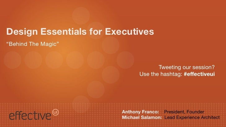 """Design Essentials for Executives""""Behind The Magic""""                                       Tweeting our session?            ..."""