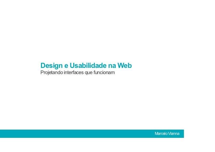 Design e Usabilidade na Web                   Projetando interfaces que funcionamDesign e Usabilidade na Web              ...