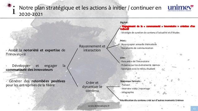 www.linnovatoire.fr 12 Notre plan stratégique et les actions à initier / continuer en 2020-2021 - Assoir la notoriété et e...