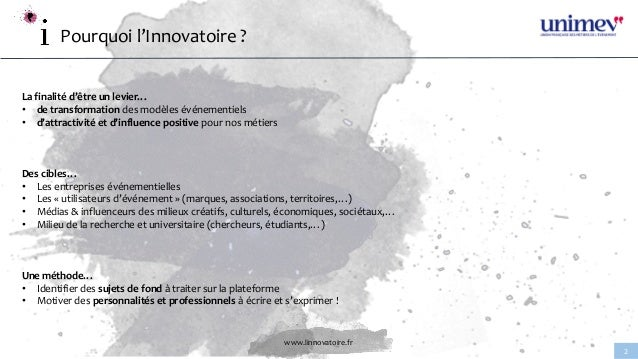 www.linnovatoire.fr 2 Pourquoi l'Innovatoire ? La finalité d'être un levier… • de transformation des modèles événementiels...