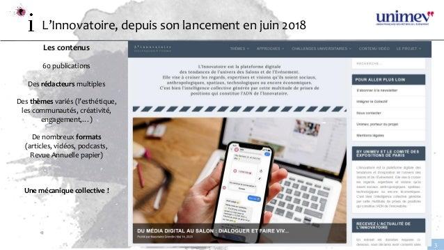 www.linnovatoire.fr 3 L'Innovatoire, depuis son lancement en juin 2018 Les contenus 60 publications Des rédacteurs multipl...