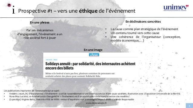 www.linnovatoire.fr 4 Prospective #1 – vers une éthique de l'événement En une phrase Par ses mécanismes d'engagement, l'év...