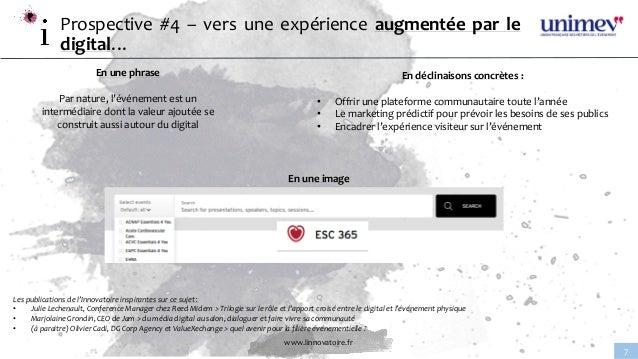 www.linnovatoire.fr 7 Prospective #4 – vers une expérience augmentée par le digital… En une phrase Par nature, l'événement...