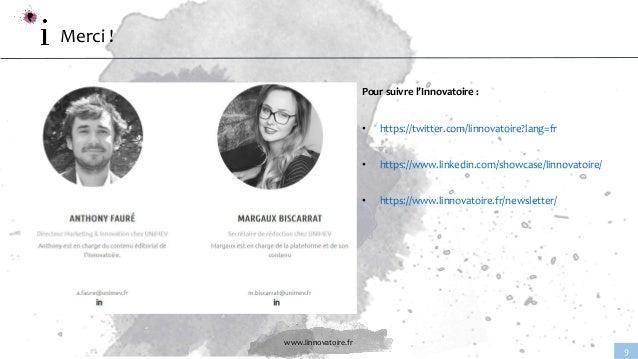 www.linnovatoire.fr 9 Merci ! Pour suivre l'Innovatoire : • https://twitter.com/linnovatoire?lang=fr • https://www.linkedi...