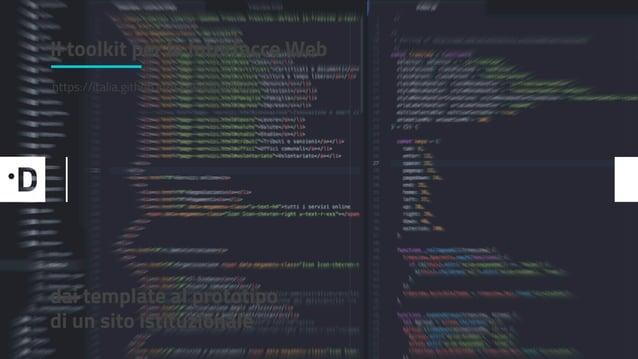 2. L'iniziativa: nasce lo UI kit dei servizi pubblici. q Il toolkit per le Interfacce Web https://italia.github.io/ita-web...