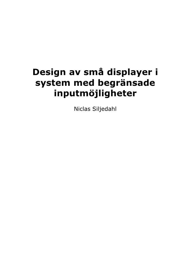 Design av små displayer i system med begränsade     inputmöjligheter         Niclas Siljedahl