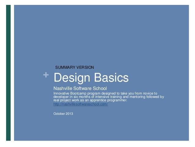 SUMMARY VERSION  + Design Basics Nashville Software School Innovative Bootcamp program designed to take you from novice to...