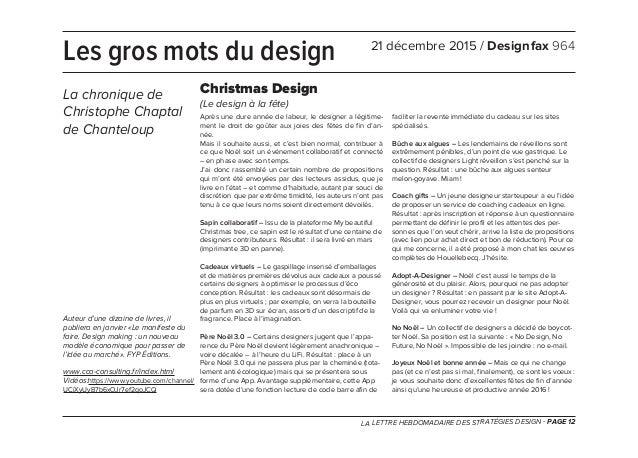 LA LETTRE HEBDOMADAIRE DES STRATÉGIES DESIGN - PAGE 12 Après une dure année de labeur, le designer a légitime- ment le dro...