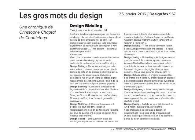 LA LETTRE HEBDOMADAIRE DES STRATÉGIES DESIGN - PAGE 8 Il est une tendance qui n'épargne pas le monde du design : la comple...