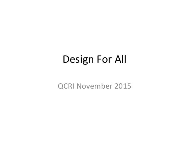 Design For All QCRI November 2015