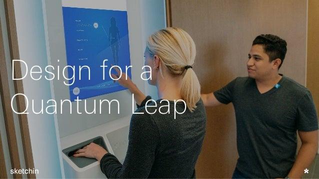 Design for a Quantum Leap