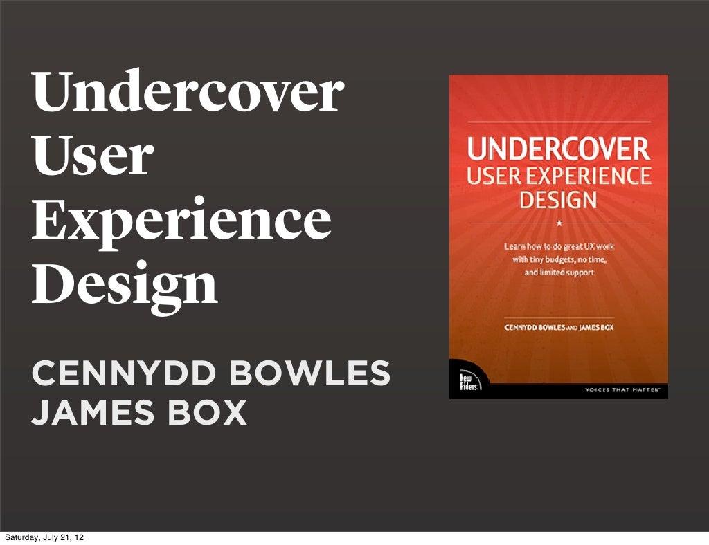 Undercover User Experience Design Cennydd