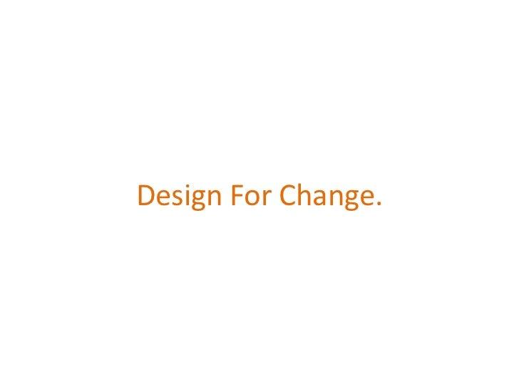Design For Change.<br />