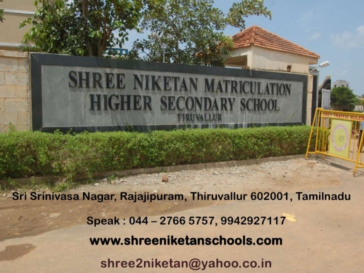 Sri Srinivasa Nagar, Rajajipuram, Thiruvallur602001, Tamilnadu<br />Speak : 044 – 2766 5757, 9942927117<br />www.shreenike...