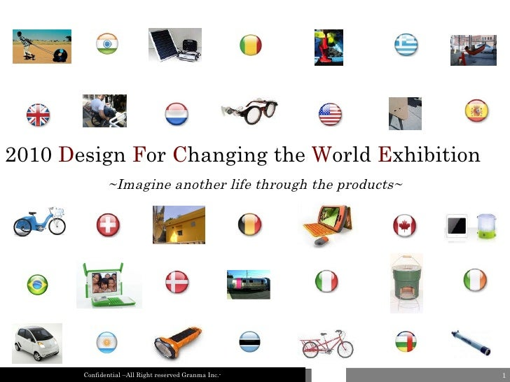 2010  D esign  F or  C hanging the  W orld  E xhibition ~Imagine another life through the products~