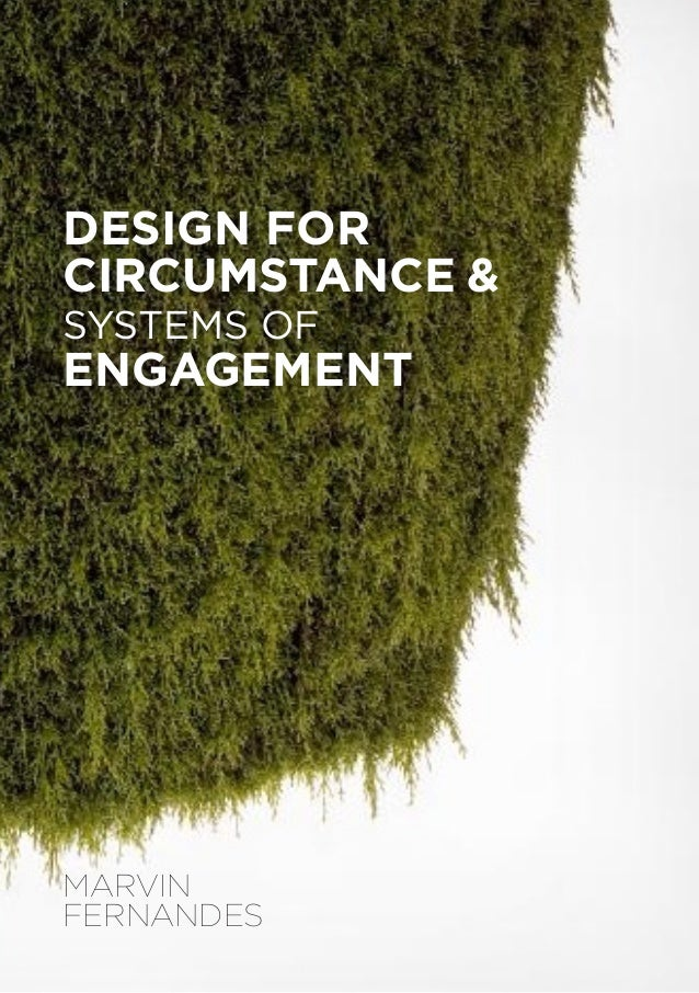 DESIGN FOR	CIRCUMSTANCE & 			   SYSTEMS OF	 ENGAGEMENT		MARVIN	 FERNANDES