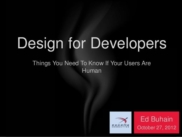 Design for Developers  Things You Need To Know If Your Users Are                   Human                                  ...