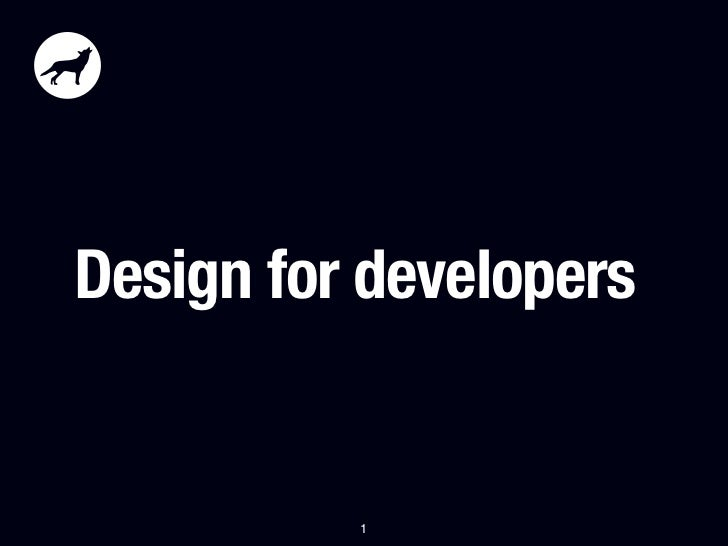 Design for developers          1