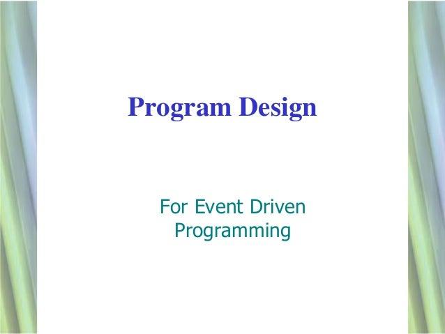 Program Design  For Event Driven   Programming                     1
