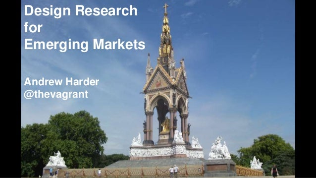 Design Research for Emerging Markets Andrew Harder @thevagrant