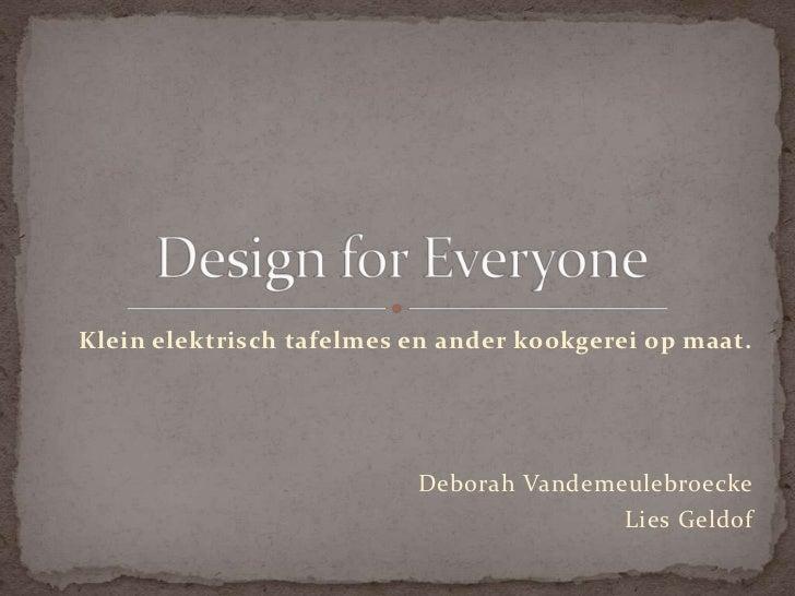 Klein elektrisch tafelmes en ander kookgerei op maat.<br />Deborah Vandemeulebroecke<br />Lies Geldof<br />Design forEvery...
