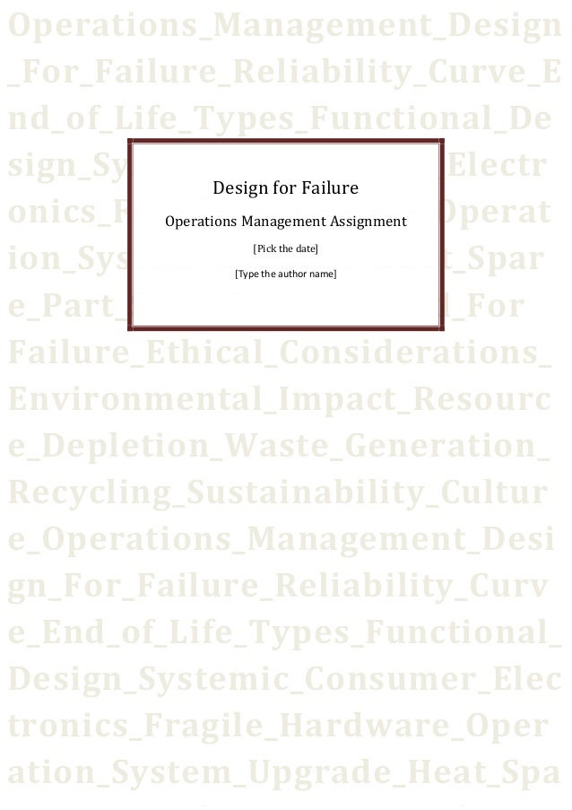 Operations_Management_Design _For_Failure_Reliability_Curve_E nd_of_Life_Types_Functional_De sign_Systemic_Consumer_Electr...