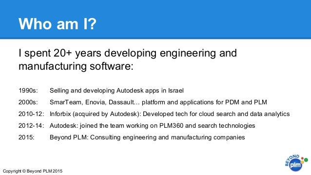Who am I? I spent 20+ years developing engineering and manufacturing software: 1990s: Selling and developing Autodesk apps...