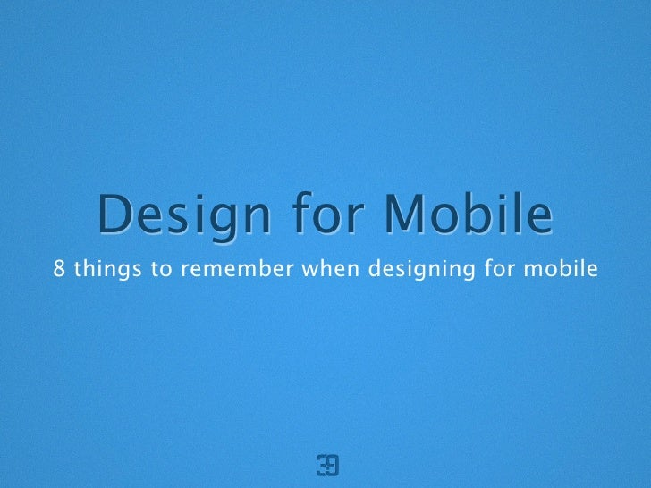 Design for Mobile 8 things to remember when designing for mobile