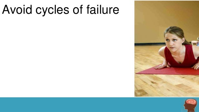 Avoid cycles of failure