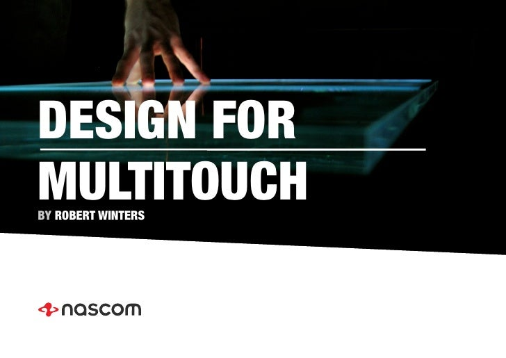 DESIGN FOR! MULTITOUCH BY ROBERT WINTERS