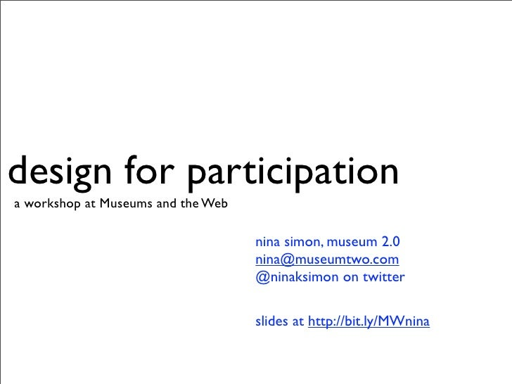 design for participation a workshop at Museums and the Web                                      nina simon, museum 2.0    ...