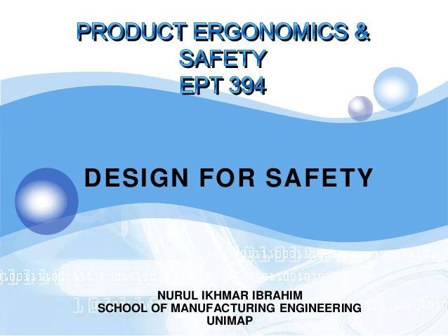 DESIGN FOR SAFETY  NURUL IKHMAR IBRAHIM SCHOOL OF MANUFACTURING ENGINEERING UNIMAP